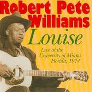 Robert Pete Williams, Louise: Live At The University Of Miami Florida 1974 (CD)