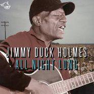"Jimmy ""Duck"" Holmes, All Night Long (CD)"