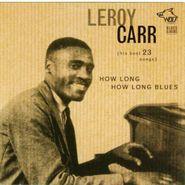 Leroy Carr, How Long How Long Blues