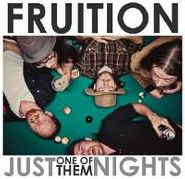 Fruition, Just One Of Them Nights (CD)