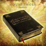 House Shoes, The King James Version, Chapter 1: Verses 1-4 (LP)