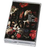 Blu & Exile, Give Me My Flowers While I Can (Cassette)