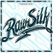 Raw Silk, Raw Silk Volume One (LP)
