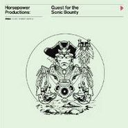 Horsepower Productions, Quest For The Sonic Bounty (LP)