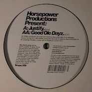 """Horsepower Productions, Good Ole Dayz/Justify (12"""")"""