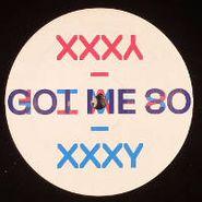"""Xxxy, Got Me So (12"""")"""