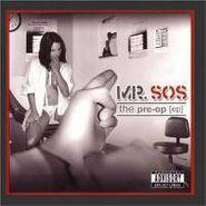 Mr. SOS, Pre-Op (CD)