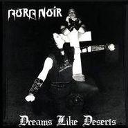 Aura Noir, Dreams Like Deserts