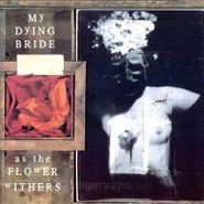 My Dying Bride, As The Flower Withers (LP)