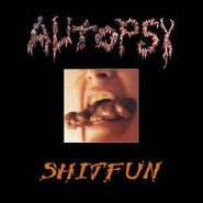 Autopsy, Shitfun (LP)