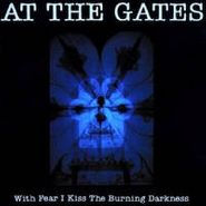 At The Gates, With Fear I Kiss The Burning Darkness (LP)
