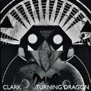Clark, Turning Dragon (LP)