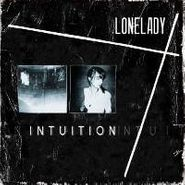 """LoneLady, Intuition (7"""")"""