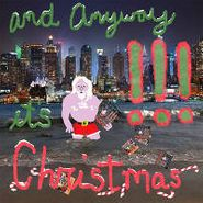 "!!! [Chk Chk Chk], And Anyway It's Christmas (7"")"