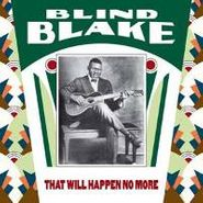 Blind Blake, That Will Happen No More (LP)