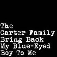 The Carter Family, Bring Back My Blue-Eyed Boy To Me (LP)