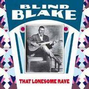 Blind Blake, That Lonesome Rave (LP)