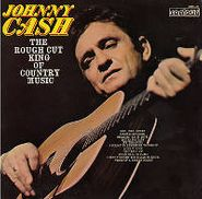 Johnny Cash, The Rough Cut King Of Country Music (LP)