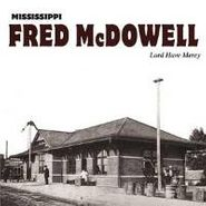 Mississippi Fred McDowell, Lord Have Mercy (LP)