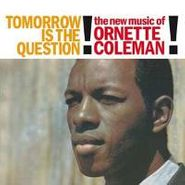 Ornette Coleman, Tomorrow Is The Question! (LP)