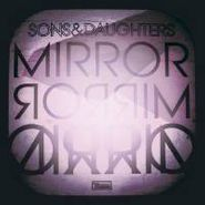 Sons And Daughters, Mirror Mirror (LP)