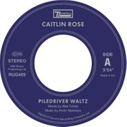 "Caitlin Rose, Piledriver Waltz [RECORD STORE DAY] (7"")"