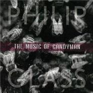 Philip Glass, Glass: The Music of Candyman (CD)