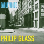 Philip Glass, Early Voice (CD)