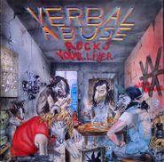 Verbal Abuse, Verbal Abuse Rocks Your Liver (LP)
