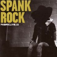Spank Rock, FabricLive.33