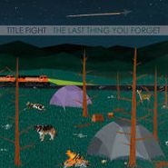 Title Fight, Last Thing You Forgot (CD)