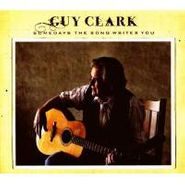 Guy Clark, Somedays The Song Writes You (CD)