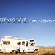 Drew Holcomb And The Neighbors, Chasing Someday (LP)