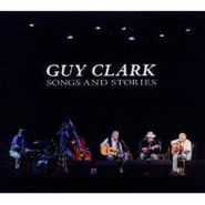 Guy Clark, Songs and Stories (CD)