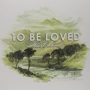 Thad Cockrell, To Be Loved (LP)