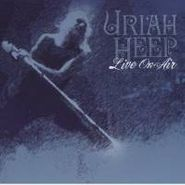 Uriah Heep, Live On Air (CD)