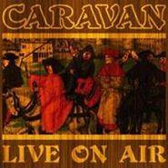 Caravan, Live On Air (CD)