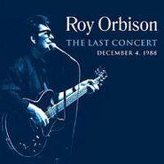 Roy Orbison, The Last Concert: December 4, 1988 (LP)