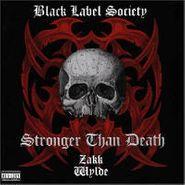 Black Label Society, Stronger Than Death (LP)