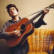 Bob Dylan, Studs Terkels Wax Museum (LP)