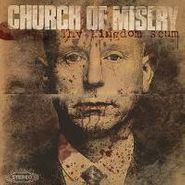 Church Of Misery, Thy Kingdom Scum (LP)