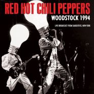Red Hot Chili Peppers, Woodstock 1994: Live Broadcast From Saugerties, New York (LP)