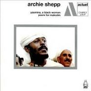 Archie Shepp, Yasmina, A Black Woman / Poem For Malcolm (CD)