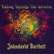 Johndavid Bartlett, Falling Through The Universe (CD)