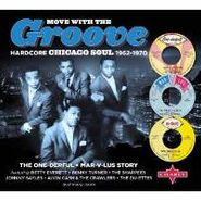 Various Artists, Move With The Groove-Hardcore Chicago Soul (CD)