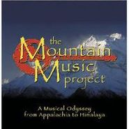 Various Artists, The Mountain Music Project: A Musical Odyssey from Appalachia to Himalaya (CD)