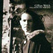 Gillian Welch, Hell Among The Yearlings (CD)