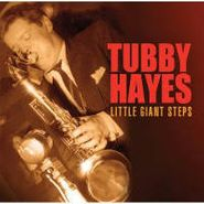 Tubby Hayes, Little Giant Steps