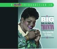 Big Mama Thornton, They Called Me Big Mama (CD)