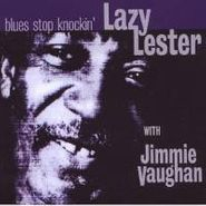 Lazy Lester, Blues Stop Knockin' (CD)